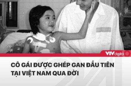 Cô gái được ghép gan đầu tiên tại Việt Nam qua đời