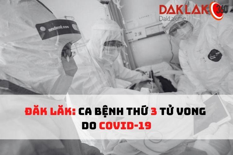 Đắk Lắk: Bệnh nhân COVID-19 làm hàng trăm người trong buôn phải xét nghiệm đã tử vong